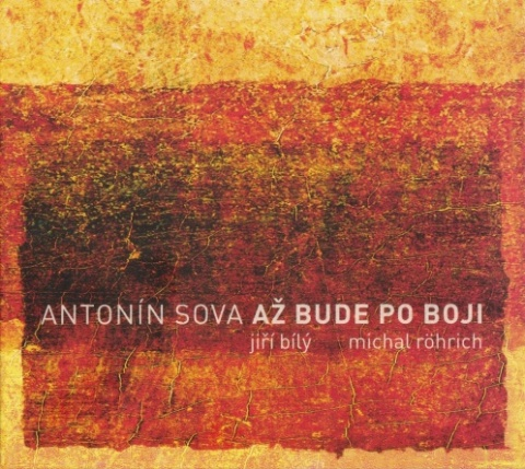 Album Až bude po boji - zhudebněná poezie Antonína Sovy